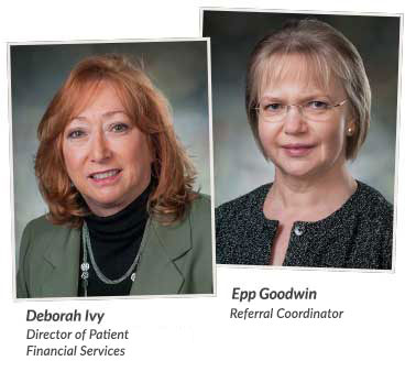 Deborah Ivy, Director of patient financial services. Epp Goodwin, Referral coordinator.